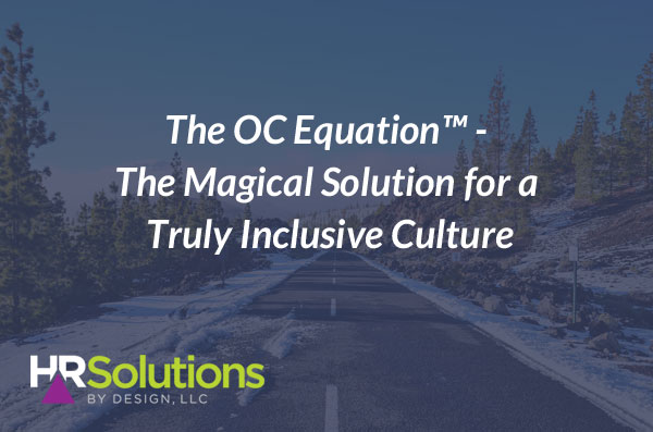 The Magical Human Resources Solution for a Truly Inclusive Culture