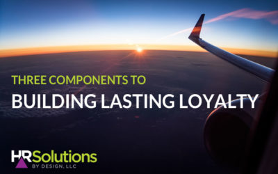 Three Components to Building Lasting Loyalty