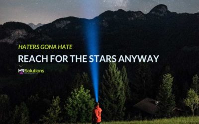 Haters Gonna Hate – Reach for the Stars Anyway!