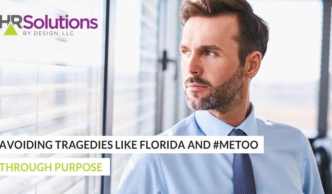Avoiding Tragedies like Florida and #MeToo through Purpose