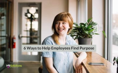 6 Ways to Help Employees Find Purpose