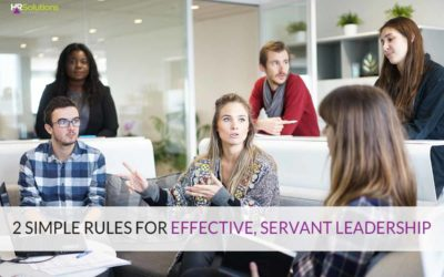 Two Simple Rules for Effective, Servant Leadership