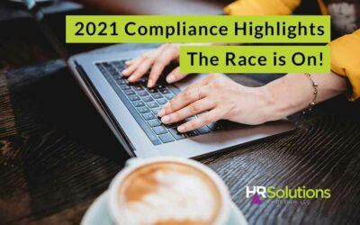 2021 Compliance Highlights – The Race is On!