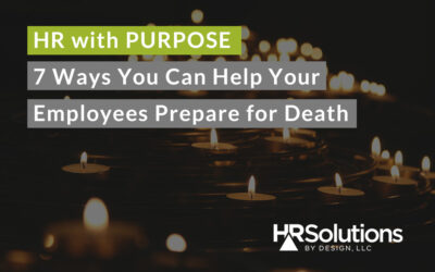 7 Ways You Can Help your Employees Prepare for Death